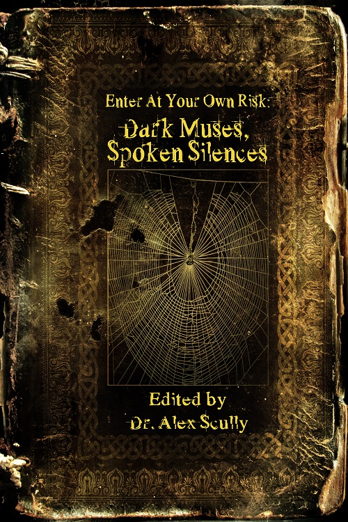 Digging into the creative minds behind Enter at Your Own Risk: Dark Muses, Spoken Silences