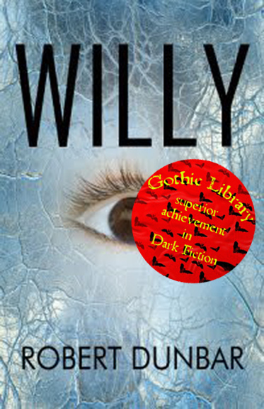 Superior Achievement in Dark Fiction: Willy by Robert Dunbar