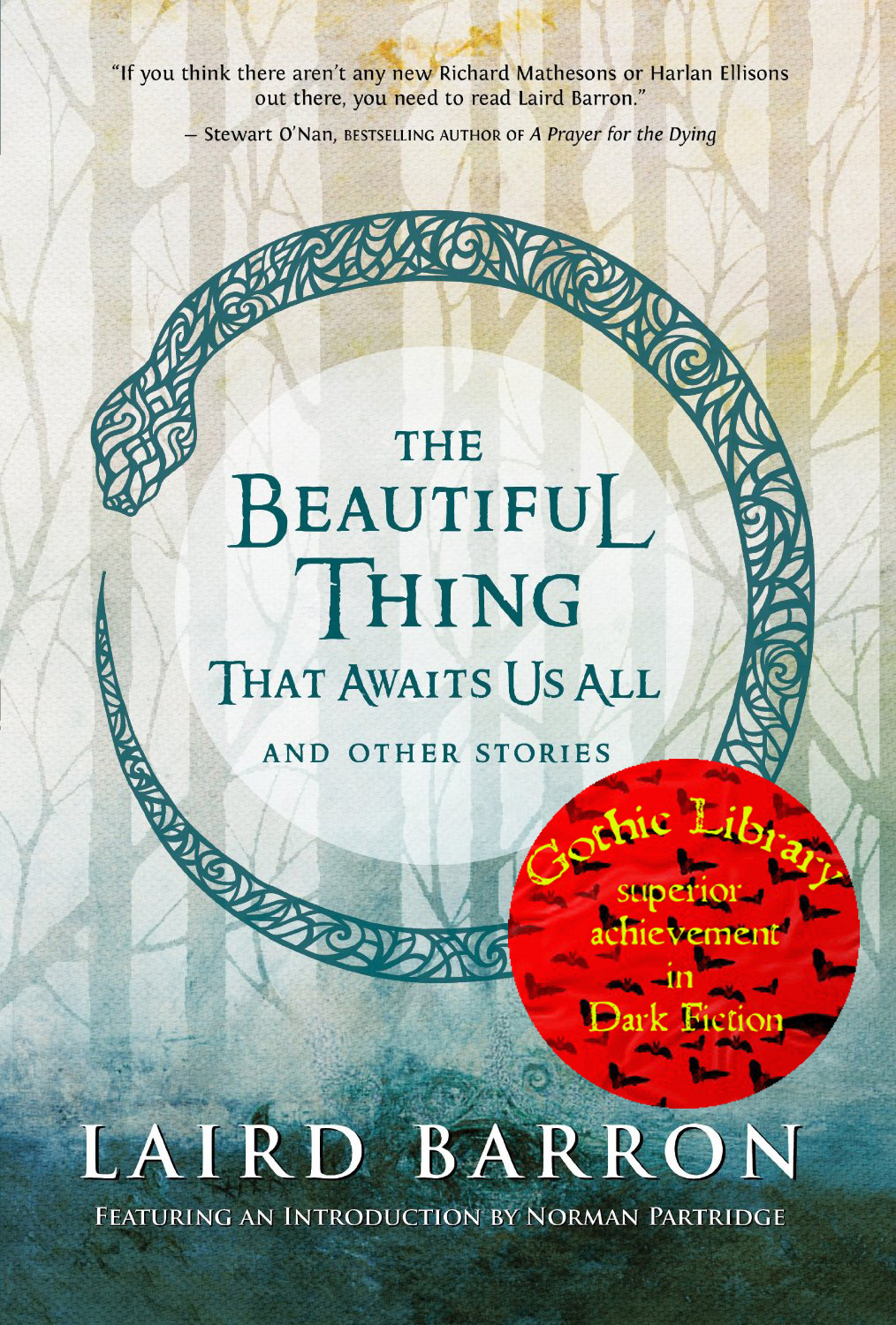 Superior Achievement in Dark Fiction: Laird Barron: The Beautiful Thing That Awaits Us All