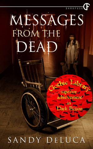 Superior Achievement in Dark Fiction: Sandy DeLuca: Messages from the Dead