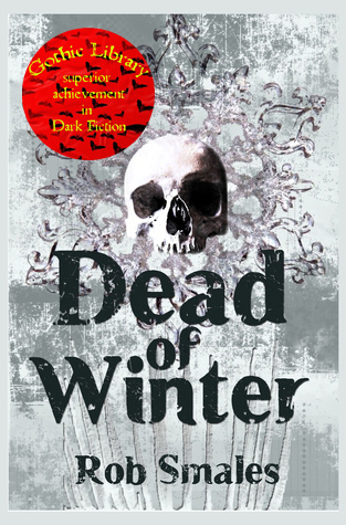 Superior Achievement in Dark Fiction: Rob Smales: Dead of Winter